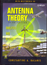 Теория антенн: анализ и разработка. Третье издание Constantine A. Balanis Antenna Theory: Analysis and Design. М.: Wiley. 2005. 1136 стр. ISBN: 978-0-471-66782-7